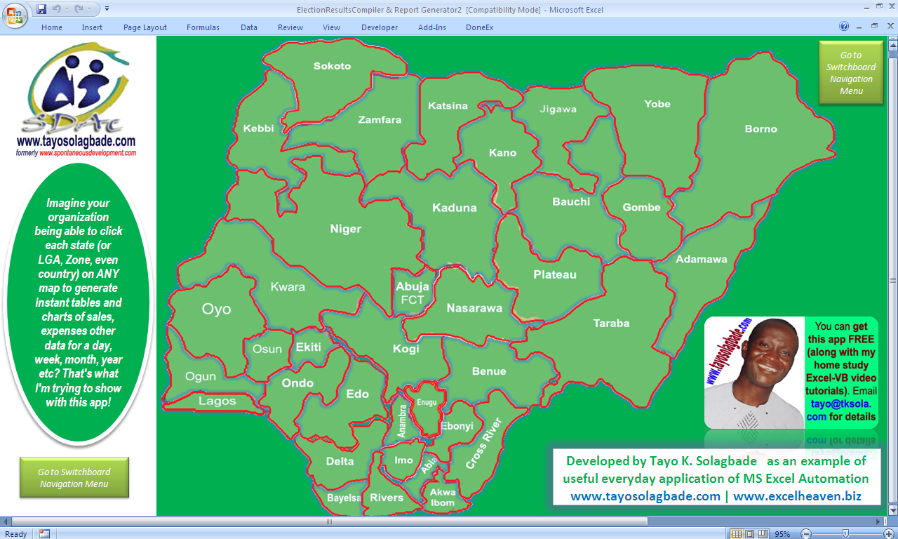 Screenshot 2 (Above): The multi-clickable map of Nigeria, that I use to auto-generate reports for ANY state I click on the map.- another example of how I use Custom Graphic User Interfaces (GUIs) to help users find their way around quickly. The intuitive GUIs that I creatively incorporate is why I call my Excel-VB apps 'Excel Novice Proof!'. It's also why I use the tagline: 'If you can use a mobile (or smart) phone, you can use my custom Excel-VB apps'.