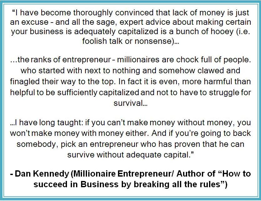 Screenshot of some wise quotes - about capital/funding - from Dan Kennedy, that guided me to develop unconventional business marketing strategies responsible for a lot of success I record today