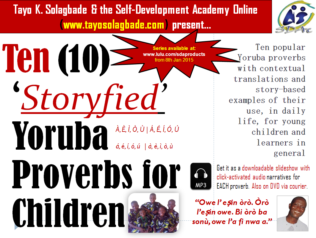 Cover Photo - NEW Book titled Ten (10) 'Storyfied' Yoruba Proverbs for Children. Subtitle - Ten popular Yoruba proverbs with contextual translations and story-based examples of their use, in daily life, for young children