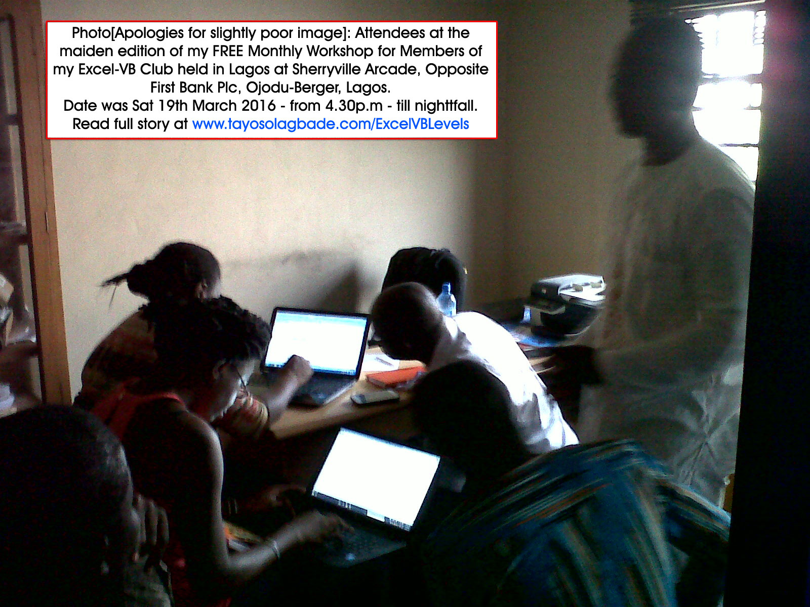 Photo[Apologies for slightly poor image]: Attendees at the maiden edition of my FREE Monthly Workshop for Members of my Excel-VB Club held in Lagos at Sherryville Arcade, Opposite First Bank Plc, Ojodu-Berger, Lagos.