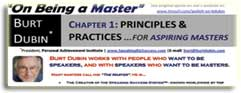 On Being a Master (PDF)...A Gift from Burt Dubin - Click now!