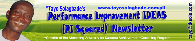 Tayo Solagbade's Performance Improvement IDEAS(PI Squared) Newsletter