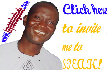 www.tayosolagbade.com - Invite me to Speak FREE Anywhere in Africa...click here!
