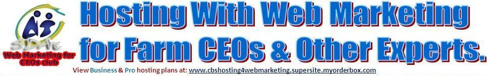 Click here to send me a request for my PDF offer which contains full details about my Hosting With Web Marketing for Farm CEOs & Other Experts